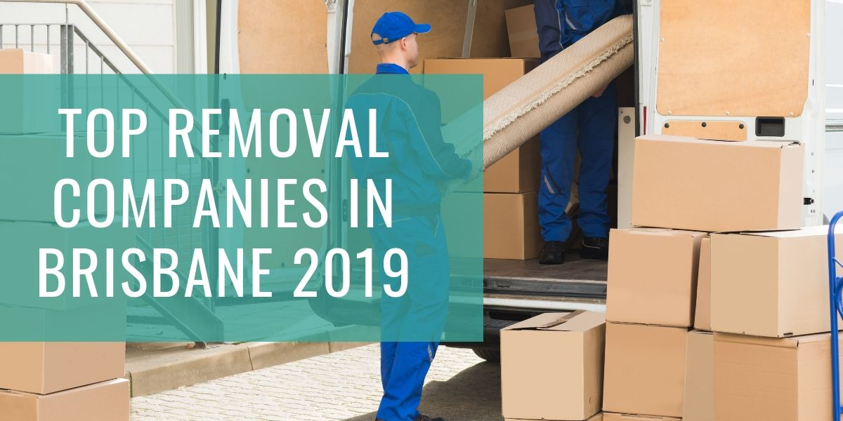 Top 10 Removal Companies in Brisbane 2019
