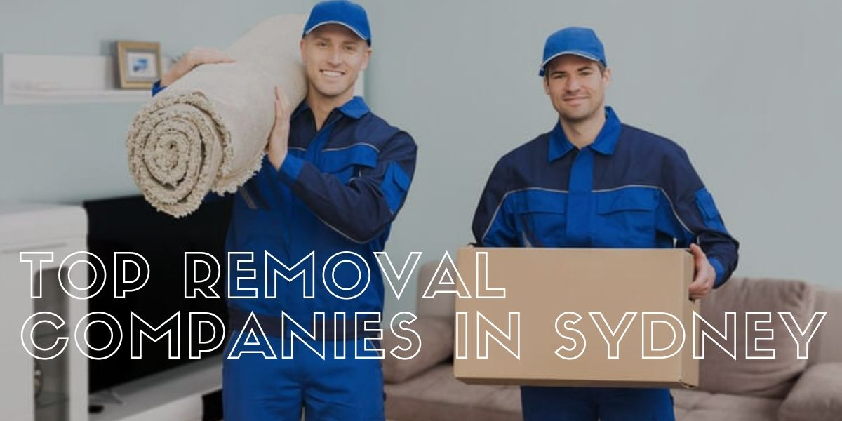 Top 10 Removal Companies in Sydney 2019