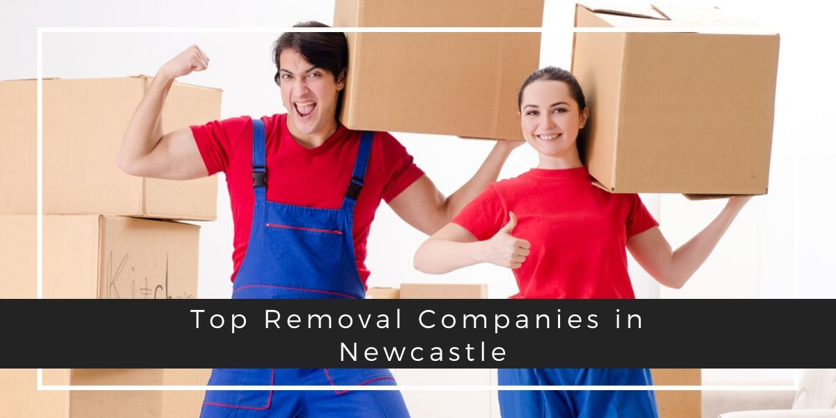 Top 5 Removal Companies in Newcastle 2020