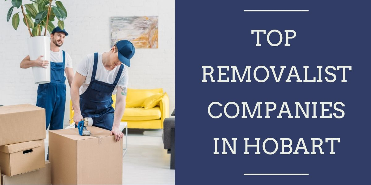 Top 5 Removalist Companies in Hobart 2020