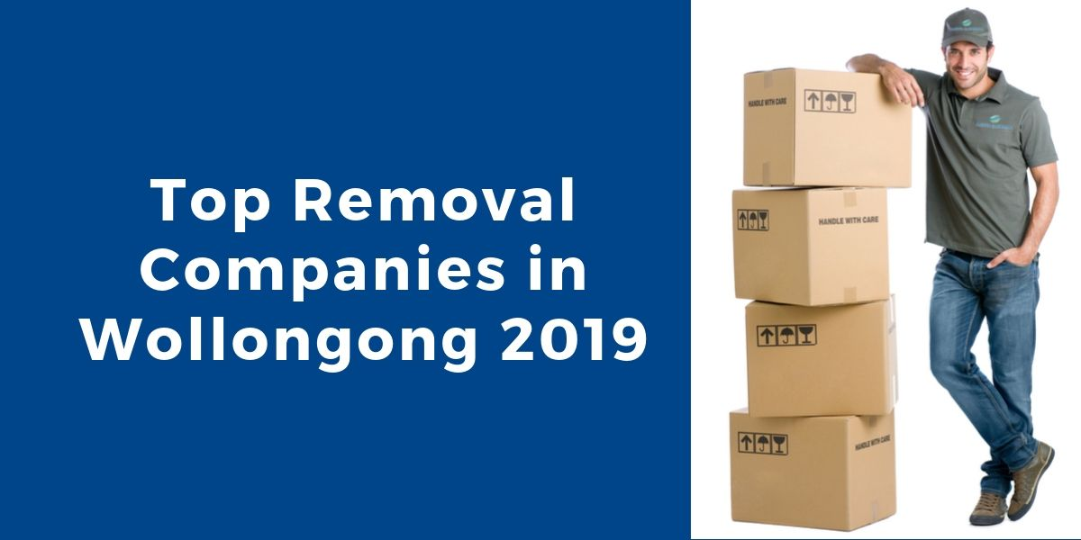 Top 5 Removal Companies in Wollongong 2019