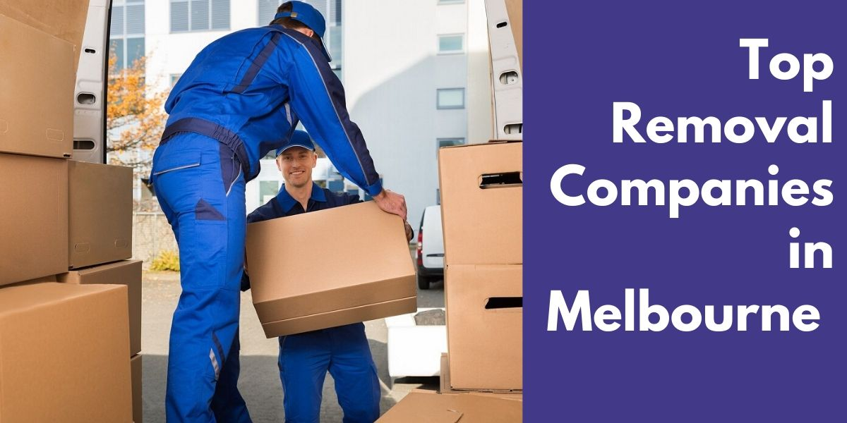 Top 9 Removal Companies in Melbourne 2020